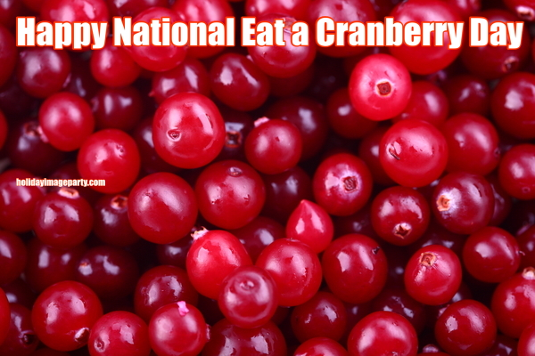 Happy National Eat a Cranberry Day