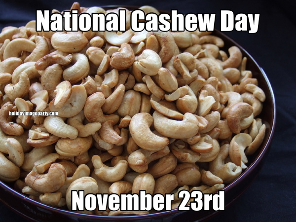 National Cashew Day November 23rd