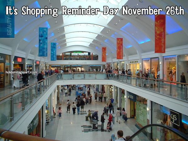 It's Shopping Reminder Day November 26th