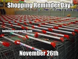 Shopping Reminder Day November 26th