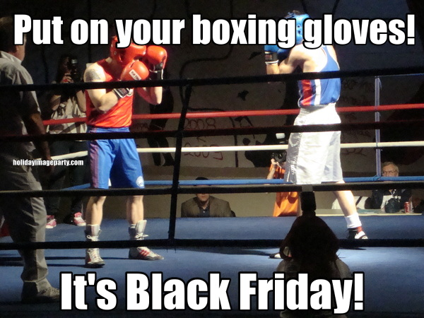 Put on your boxing gloves! It's Black Friday!