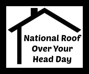 National Roof over Your Head Day