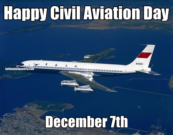 Happy Civil Aviation Day December 7th