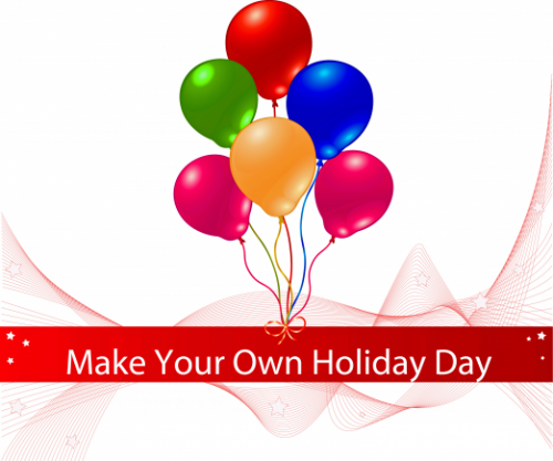 Make Up Your Own Holiday Day