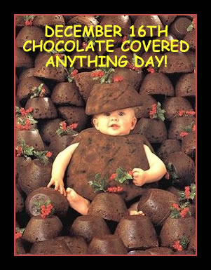 December 16th Chocolate Covered Anything Day