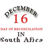 December 16 Day of Reconciliation in South Africa
