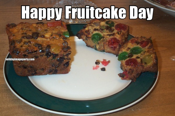 Happy Fruitcake Day