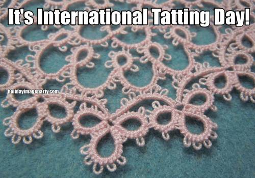 It's International Tatting Day!