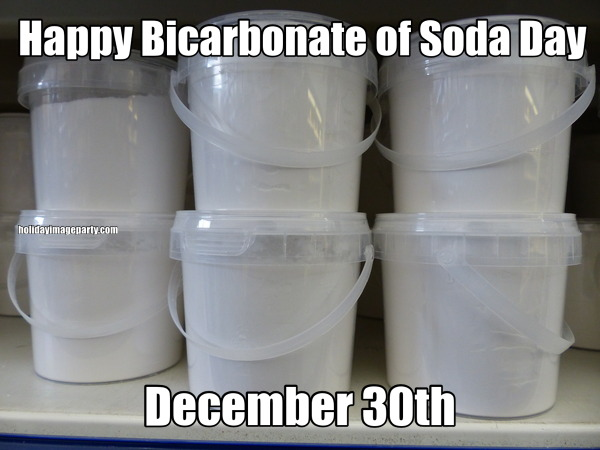 Happy Bicarbonate of Soda Day December 30th