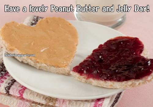 Have a lovely Peanut Butter and Jelly Day!