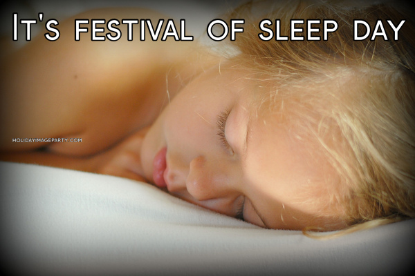 It's festival of sleep day
