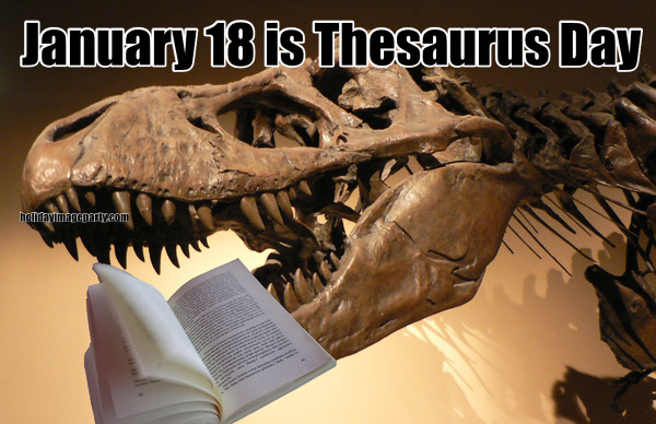 January 18 is Thesaurus Day