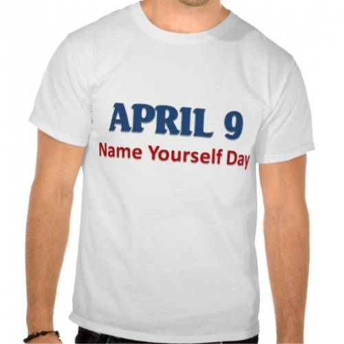 April 9 Name Yourself Day