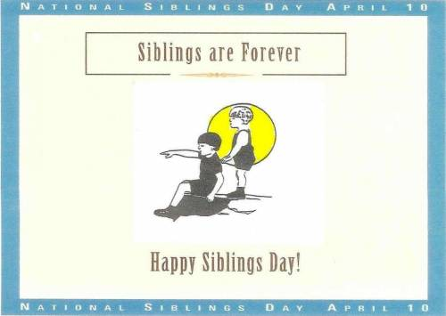 Siblings are forever.  Happy Siblings Day!