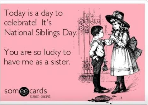 Today is a day to celebrate! It's National Siblings Day.