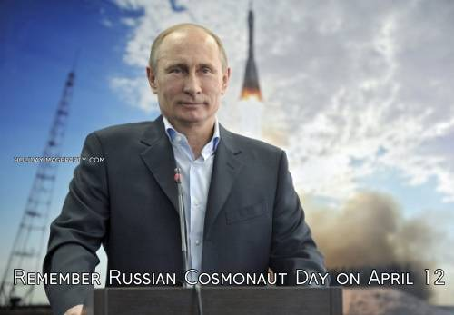 Remember Russian Cosmonaut Day on April 12