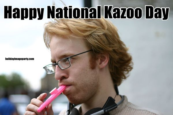 Happy National Kazoo Day