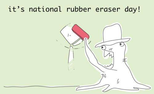 it's national rubber eraser day!