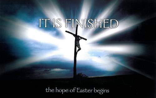 It is finished.  The hope of Easter begins.