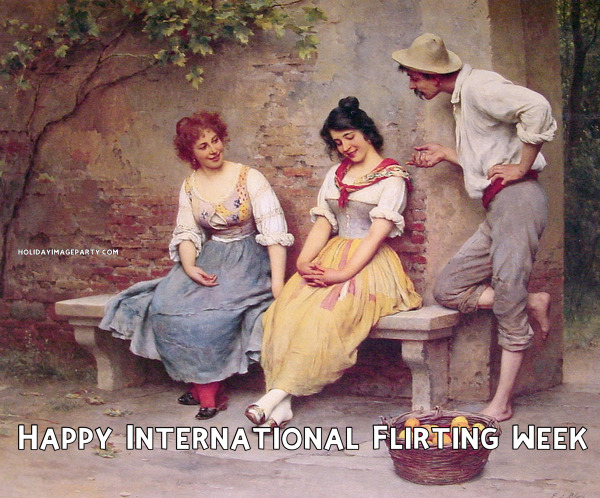 Happy International Flirting Week