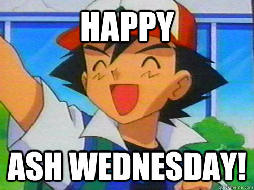 Happy Ash Wednesday