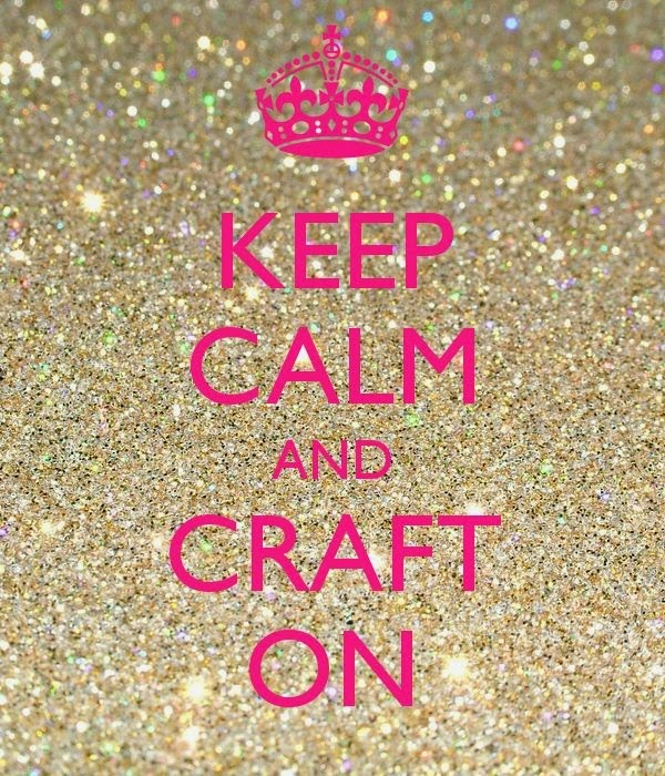 Keep calm and craft on