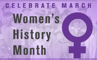 Celebrate March - Women's History Month