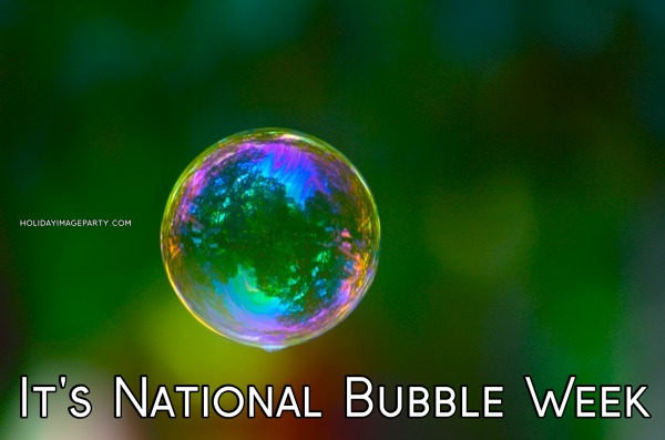 It's National Bubble Week