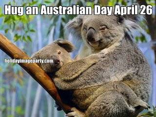 Hug an Australian Day April 26