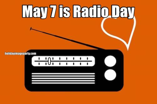 May 7 is Radio Day