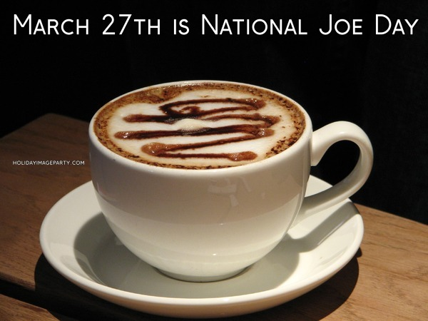 March 27th is National Joe Day