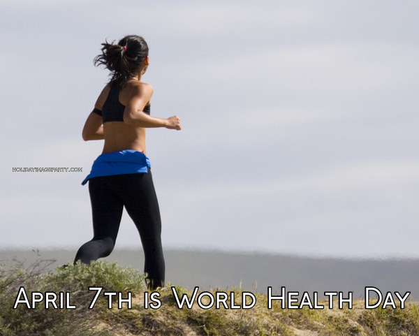 April 7th is World Health Day