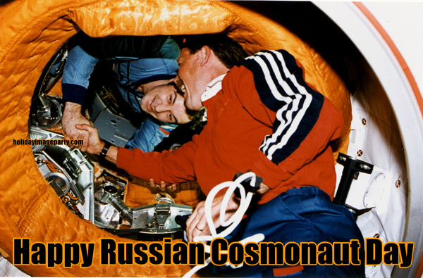 Happy Russian Cosmonaut Day