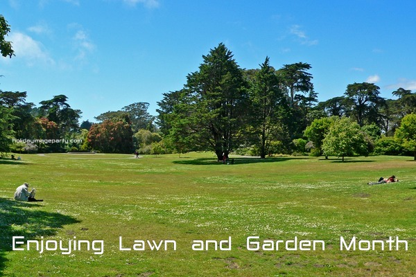 Enjoying Lawn and Garden Month