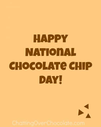 Happy National Chocolate Chip Day