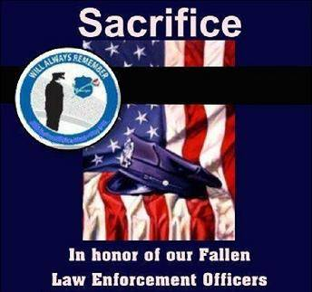 In honor of our fallen Law Enforcement Officers