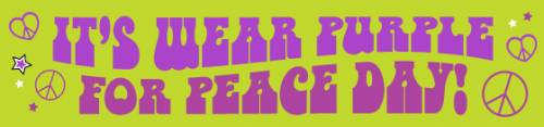 It's Wear Purple For Peace Day!