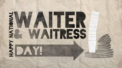 Happy National Waiter and Waitress Day