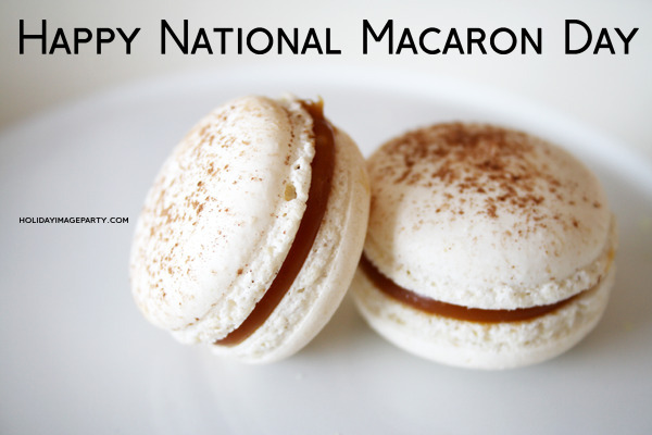 Happy National Macaron Day