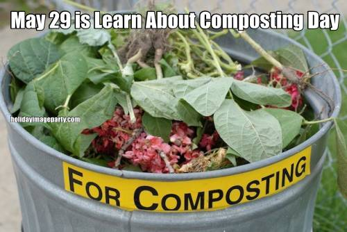 May 29 is Learn About Composting Day