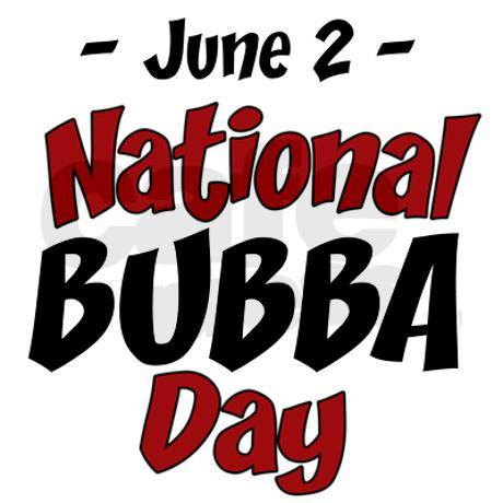 June 2 National Bubba Day