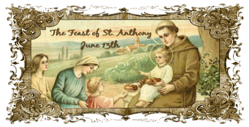 The Feast of St Anthony June 13th