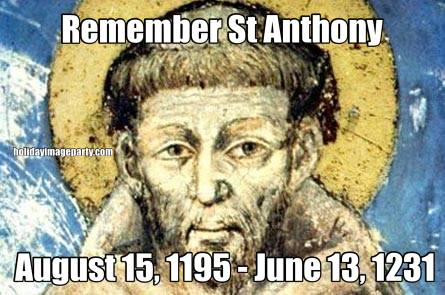 Remember St Anthony August 15, 1195 - June 13, 1231