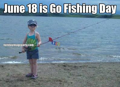 June 18 is Go Fishing Day