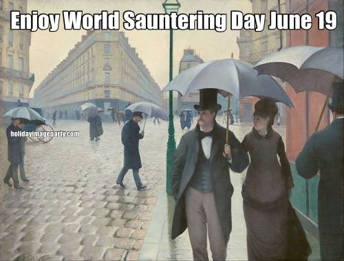 Enjoy World Sauntering Day June 19