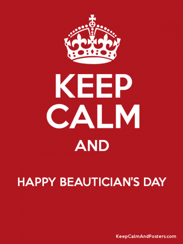 Keep calm and Happy Beautician's Day