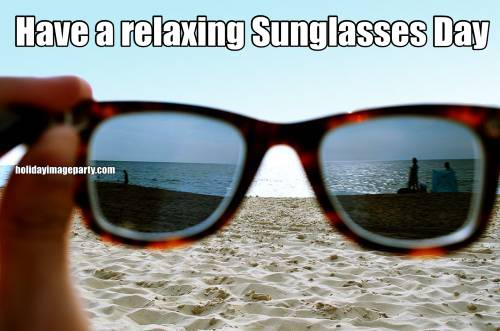 Have a relaxing Sunglasses Day