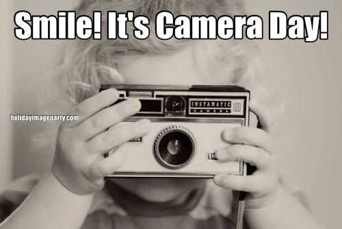 Smile! It's Camera Day!