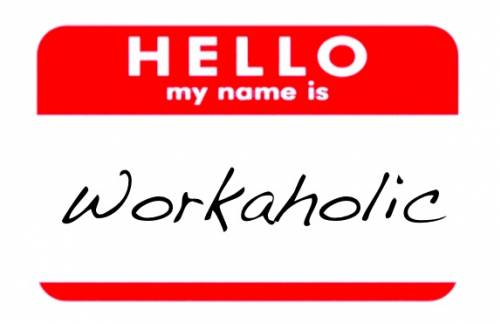 Hello my name is Workaholic