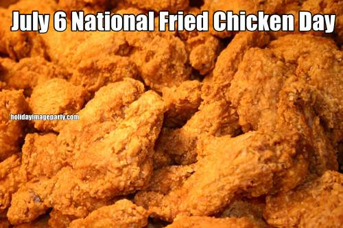 July 6 National Fried Chicken Day